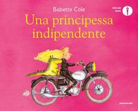PRINCIPESSA INDIPENDENTE di COLE BABETTE