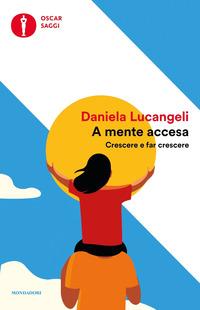 A MENTE ACCESA di LUCANGELI DANIELA