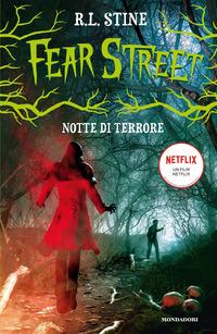 FEAR STREET NOTTE DI TERRORE di STINE R.L.