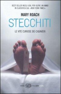 STECCHITI. LE VITE CURIOSE DEI CADAVERI - 9788806178543