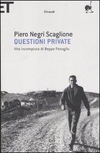 Questioni private. Vita incompiuta di Beppe Fenoglio