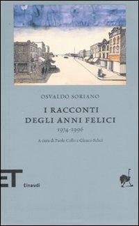RACCONTI DEGLI ANNI FELICI 1974-1996 (I) - 9788806190392