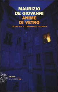 Copertina del Libro: Anime di vetro. Falene per il commissario Ricciardi