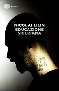 EDUCAZIONE SIBERIANA di LILIN NICOLAI
