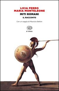 MITI ROMANI - IL RACCONTO di FERRO L. - MONTELEONE M.