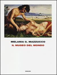 MUSEO DEL MONDO di MAZZUCCO MELANIA