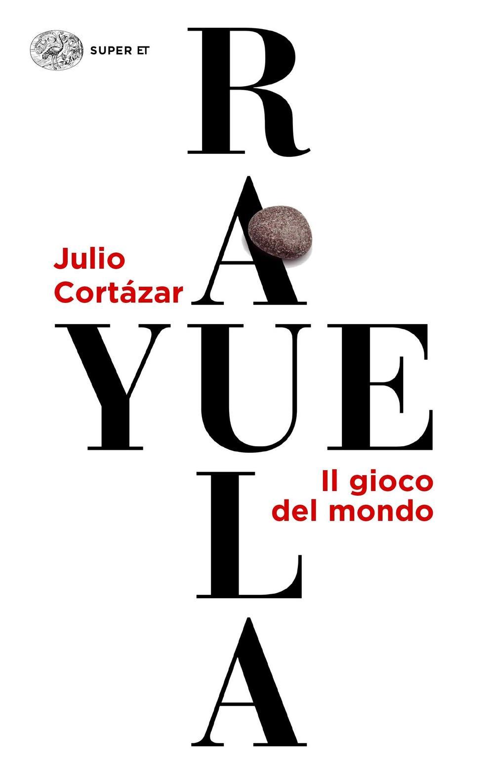 Rayuela. Il gioco del mondo