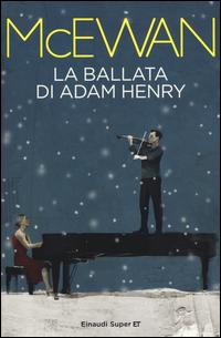 BALLATA DI ADAM HENRY di MCEWAN IAN
