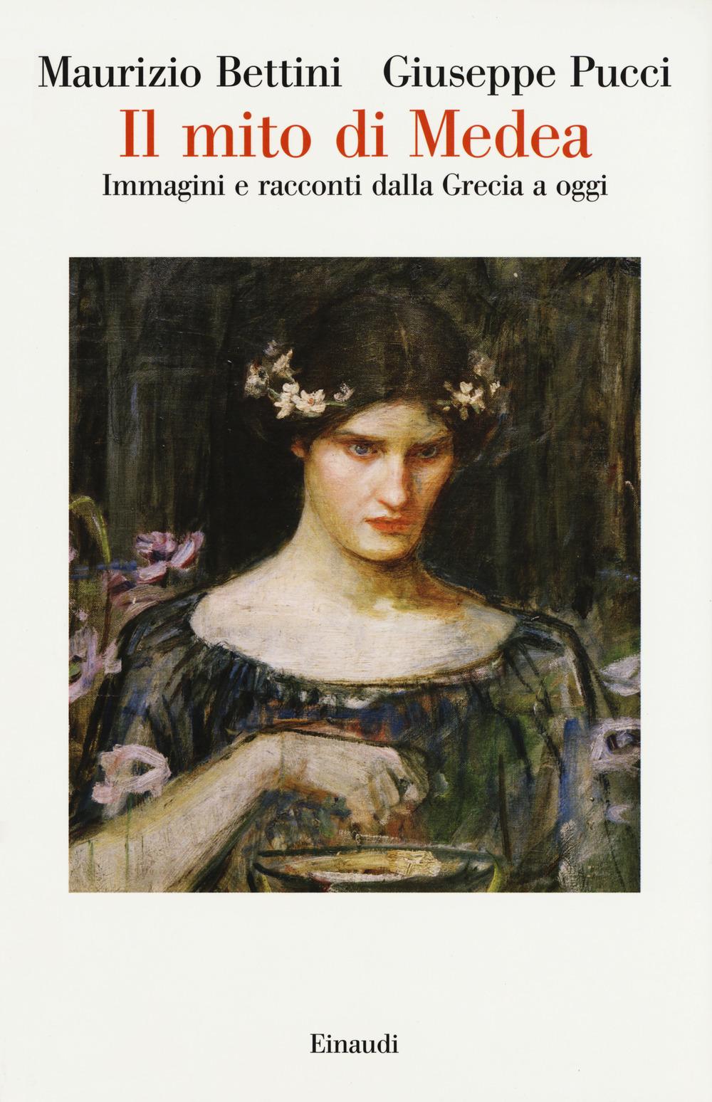 Il mito di Medea. Immagini e racconti dalla Grecia a oggi