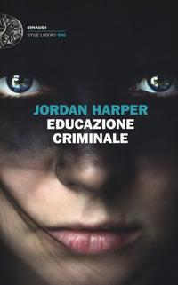 EDUCAZIONE CRIMINALE di HARPER JORDAN