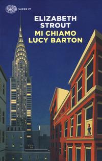 MI CHIAMO LUCY BARTON di STROUT ELIZABETH