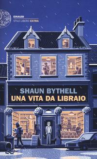 VITA DA LIBRAIO di BYTHELL SHAUN