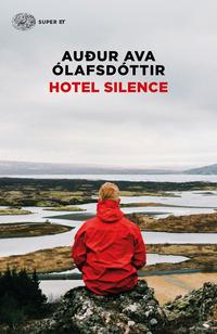 HOTEL SILENCE di OLAFSDOTTIR AUDUR AVA