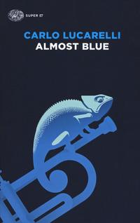 ALMOST BLUE di LUCARELLI CARLO