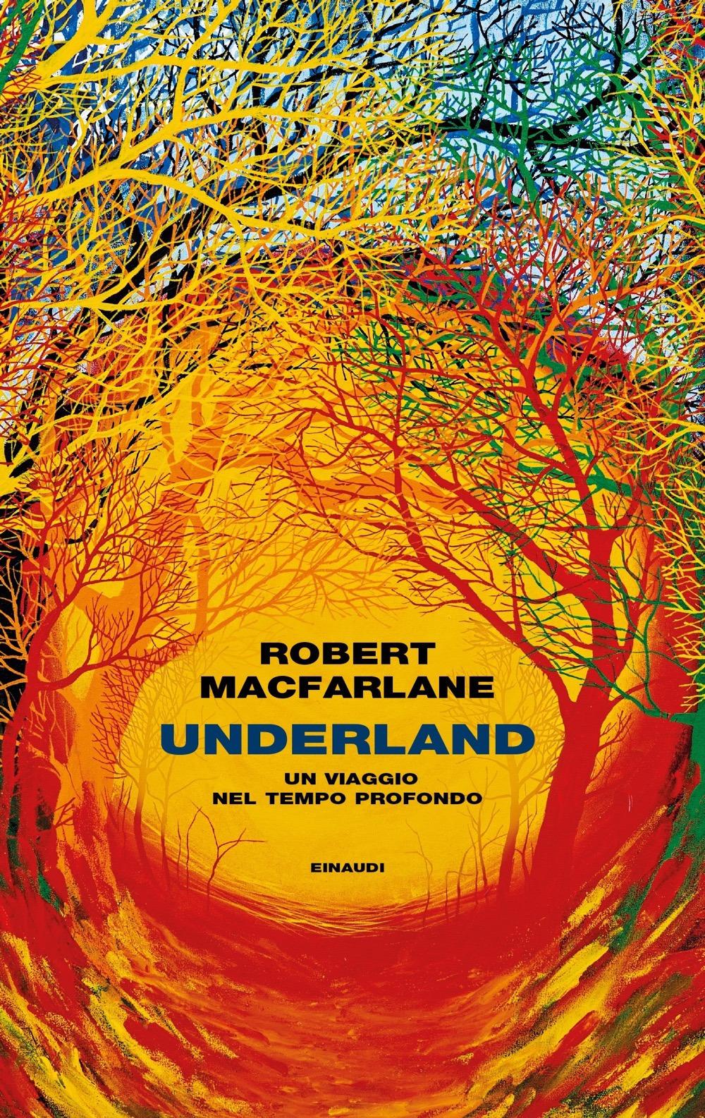 Underland. Un viaggio nel tempo profondo
