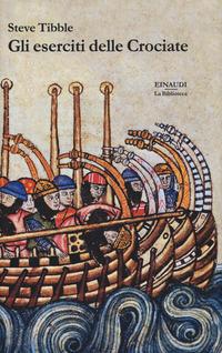 ESERCITI DELLE CROCIATE 1099 - 1187 di TIBBLE STEVE
