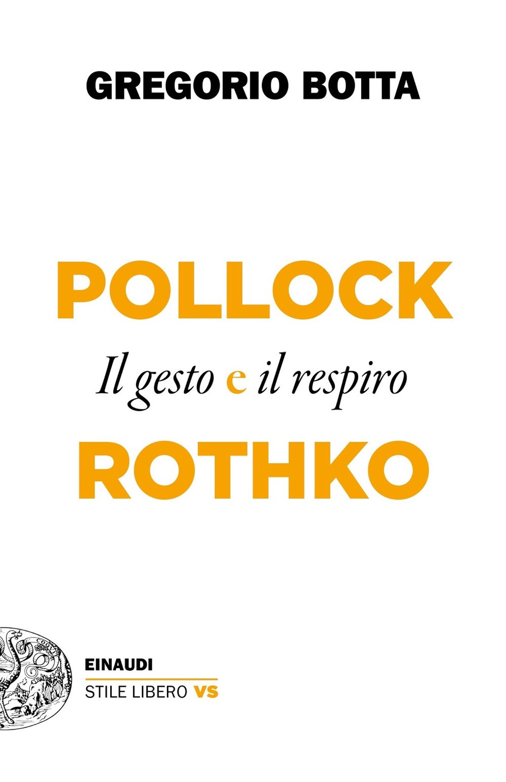 Pollock e Rothko. Il gesto e il respiro