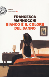 BIANCO E' IL COLORE DEL DANNO di MANNOCCHI FRANCESCA