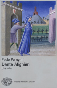 DANTE ALIGHIERI UNA VITA di PELLEGRINI PAOLO
