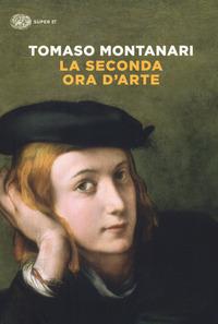 SECONDA ORA D'ARTE di MONTANARI TOMASO