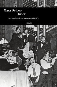QUEER - STORIA CULTURALE DELLA COMUNITA' LGBT+ di DE LEO MAYA