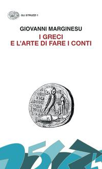 GRECI E L'ARTE DI FARE I CONTI - MONETA E DEMOCRAZIA NELL'ETA' DI PERICLE di MARGINESU...