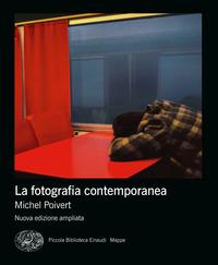FOTOGRAFIA CONTEMPORANEA - NUOVA EDIZIONE AMPLIATA di POIVERT MICHEL
