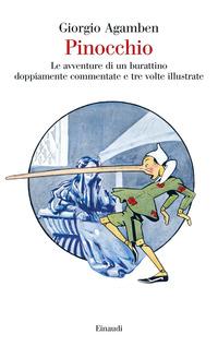 PINOCCHIO - LE AVVENTURE DI UN BURATTINO DOPPIAMENTE COMMENTATE E TRE VOLTE ILLUSTRATE...