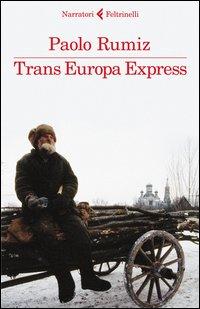 TRANS EUROPA EXPRESS di RUMIZ PAOLO