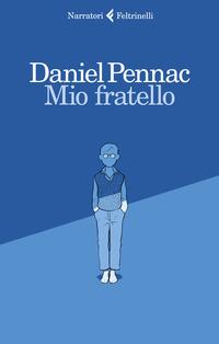 MIO FRATELLO di PENNAC DANIEL