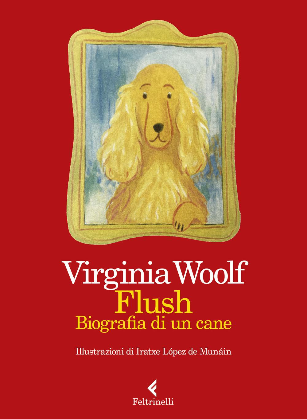Flush. Biografia di un cane. Ediz. a colori