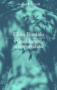 QUEL LUOGO A ME PROIBITO di RUOTOLO ELISA