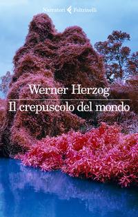 CREPUSCOLO DEL MONDO di HERZOG WERNER