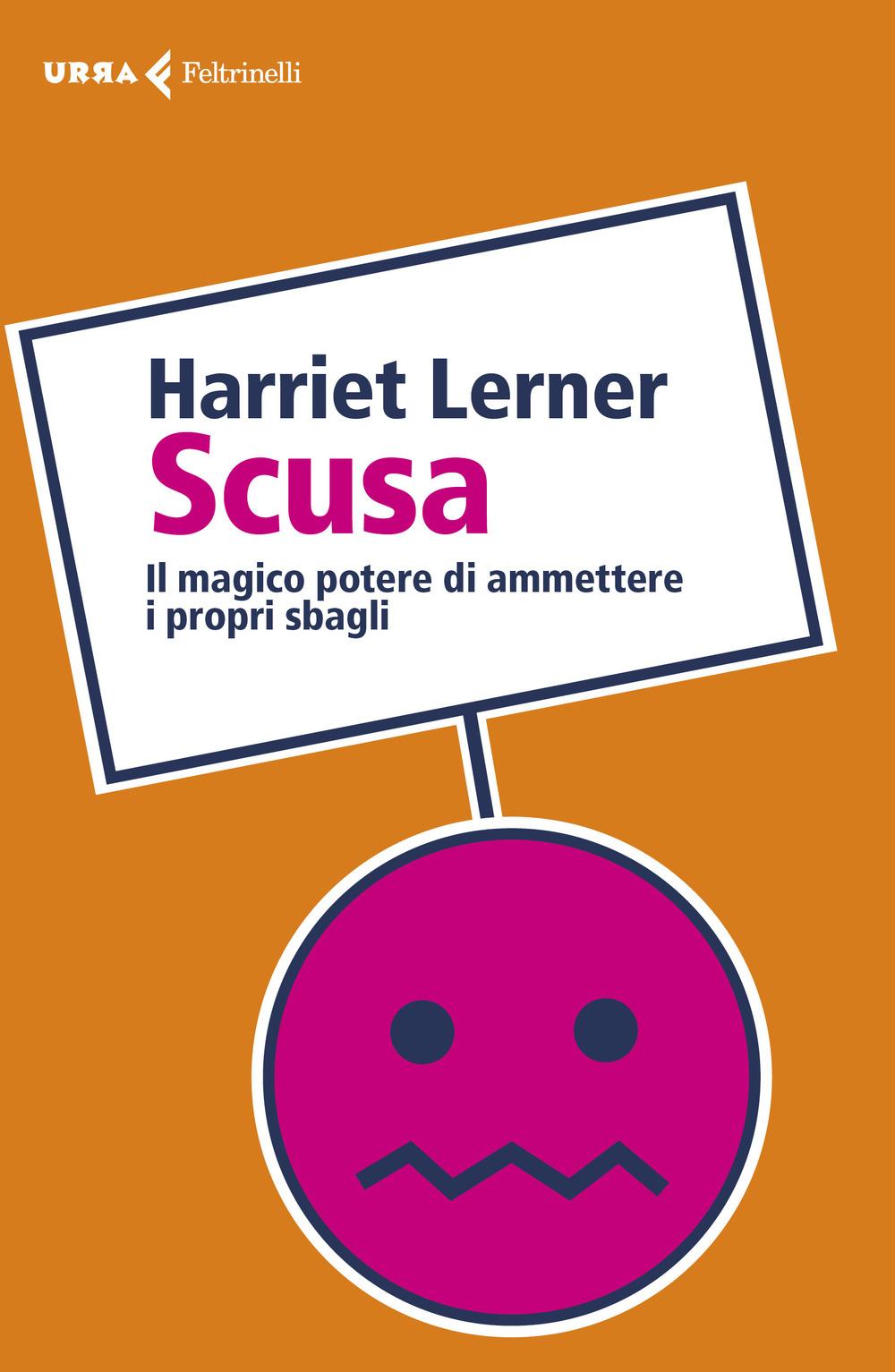 SCUSA. IL MAGICO POTERE DI AMMETTERE I PROPRI SBAGLI - 9788807091124