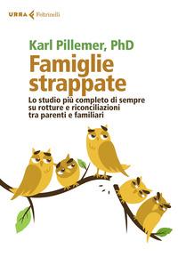 FAMIGLIE STRAPPATE - LO STUDIO PIU' COMPLETO DI SEMPRE SU ROTTURE E RICONCILIAZIONI TRA...
