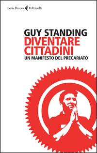 Copertina di: Diventare cittadini. Un manifesto del precariato