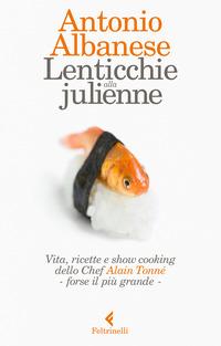 LENTICCHIE ALLA JULIENNE - VITA RICETTE E SHOW COOKING DELLO CHEF ALAIN TONNE', FORSE...