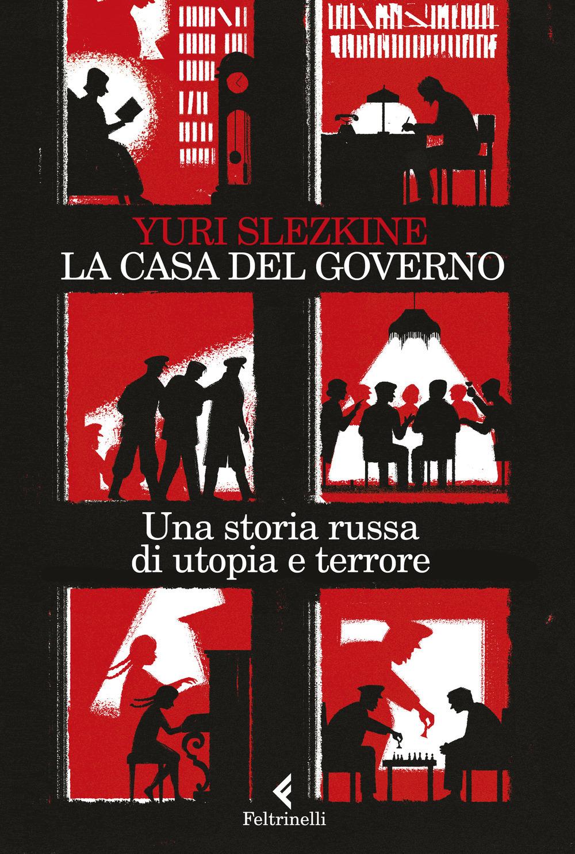 CASA DEL GOVERNO. UNA STORIA RUSSA DI UTOPIA E TERRORE (LA) - 9788807492419