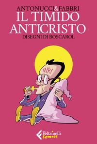 TIMIDO ANTICRISTO di ANTONUCCI S. - FABBRI D. - BOSCAROL