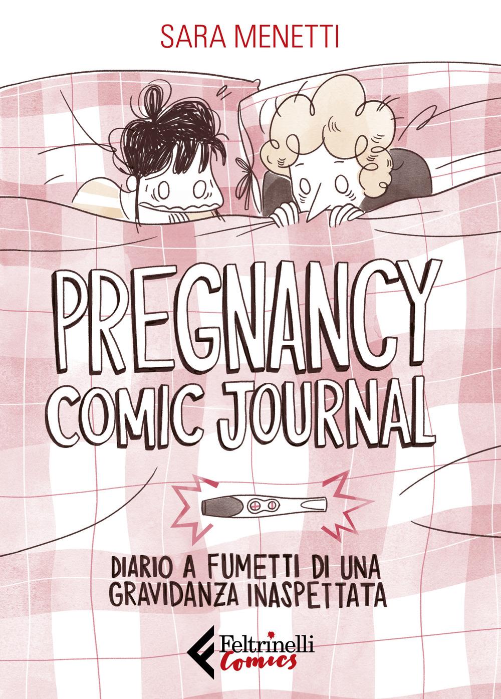 Pregnancy comic journal. Diario a fumetti di una gravidanza inaspettata