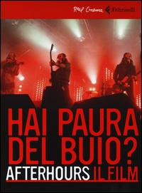 HAI PAURA DEL BUIO ? AFTERHOURS IL FILM DVD di AFTHERHOUS