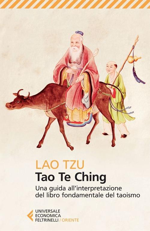 TAO TE CHING. UNA GUIDA ALL'INTERPRETAZIONE DEL LIBRO FONDAMENTALE DEL TAOISMO - 9788807882753