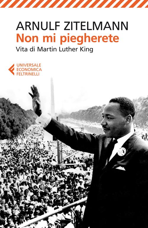 Non mi piegherete. Vita di Martin Luther King