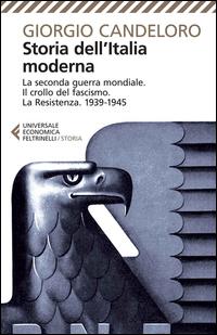 STORIA DELL'ITALIA MODERNA - LA SECONDA GUERRA MONDIALE IL CROLLO DEL FASCISMO LA...