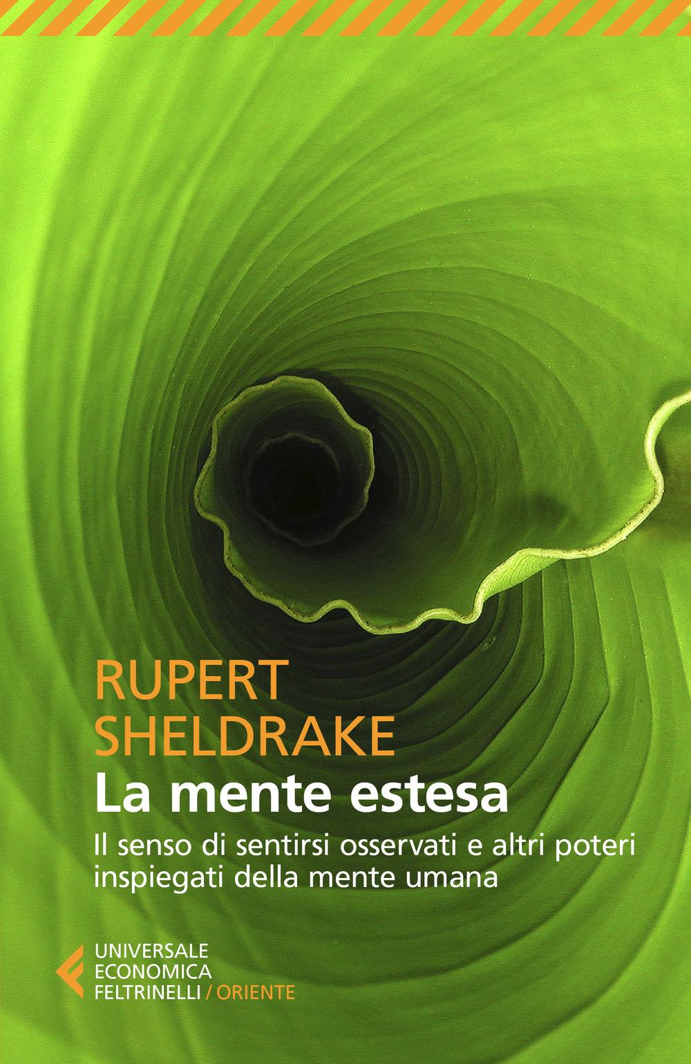 MENTE ESTESA. IL SENSO DI SENTIRSI OSSERVATI E ALTRI POTERI INSPIEGATI DELLA MENTE UMANA (LA) - Sheldrake Rupert; Massignan M. (cur.) - 9788807891090