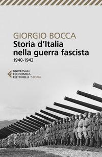 STORIA D'ITALIA NELLA GUERRA FASCISTA 1940 - 1943 di BOCCA GIORGIO