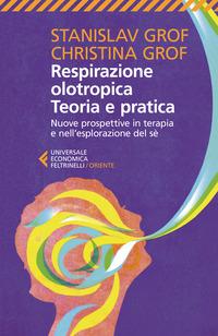 RESPIRAZIONE OLOTROPICA TEORIA E PRATICA - NUOVE PROSPETTIVE IN TERAPIA E...