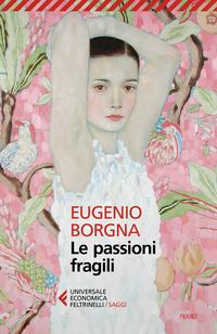 PASSIONI FRAGILI - ADOLESCENZA di BORGNA EUGENIO