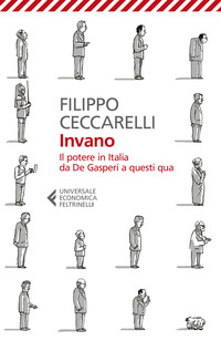 INVANO - IL POTERE IN ITALIA DA DE GASPERI A QUESTI QUA di CECCARELLI FILIPPO
