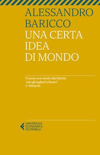 CERTA IDEA DI MONDO di BARICCO ALESSANDRO